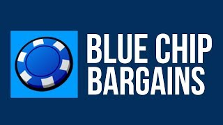 Top 10 Blue Chip Stock Bargains 2019!