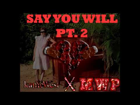 Kanye West x MWP -   Say You Will Pt  2 (Instrumental)