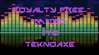 Royalty Free Music #70 - Teknoaxe