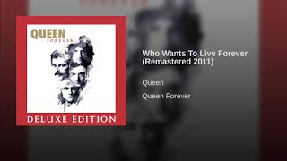 Who Wants To Live Forever (Remastered 2011)