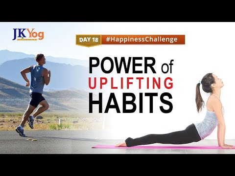 The Power of Habits - Change your Habits, Change your Life   Happiness Challenge Day 18   JKYog