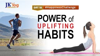 The Power of Habits - Change your Habits, Change your Life | Happiness Challenge Day 18 | JKYog