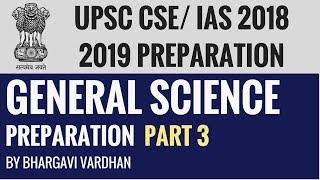 General Science for UPSC CSE/IAS Exam 2018 2019 Preparation - Part 3