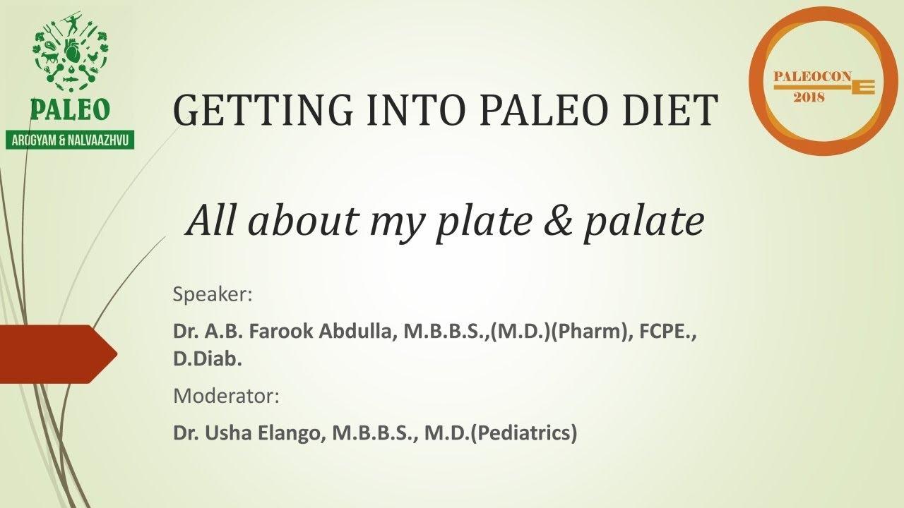 2. PALEOCON 2018 - GETTING INTO PALEO DIET - Dr. A.B. Farook Abdulla