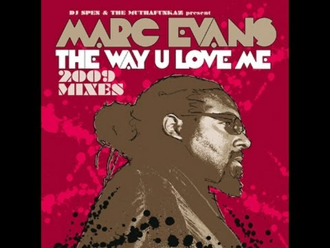 Ron Hall & The Muthafunkaz feat. Marc Evans  The Way You Love Me Original Full Length 2006