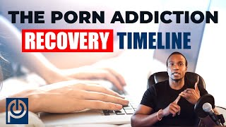 The Porn Addiction Recovery Timeline | Porn Reboot - JK Emezi