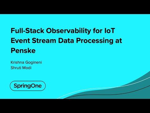 Full-Stack Observability for IoT Event Stream Data Processing at Penske