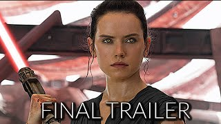 Star Wars: The Rise of Skywalker - FINAL TRAILER MASH-UP - Daisy Ridley, Adam Driver