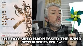 The Boy Who Harnessed The Wind (2019) - Netflix Film Review