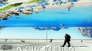 Guy Mantzur - A Guy In Ibiza
