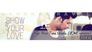 darshan-raval-kya-hua-tera-wada-love-version-show-your-love-r2
