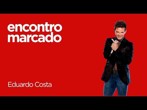 | ENCONTRO MARCADO POSITIVA | Eduardo Costa - Liguei pra dizer que eu te amo