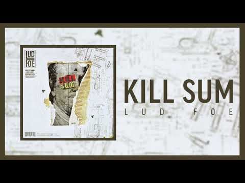 Lud Foe - Kill Sum Bass Boosted