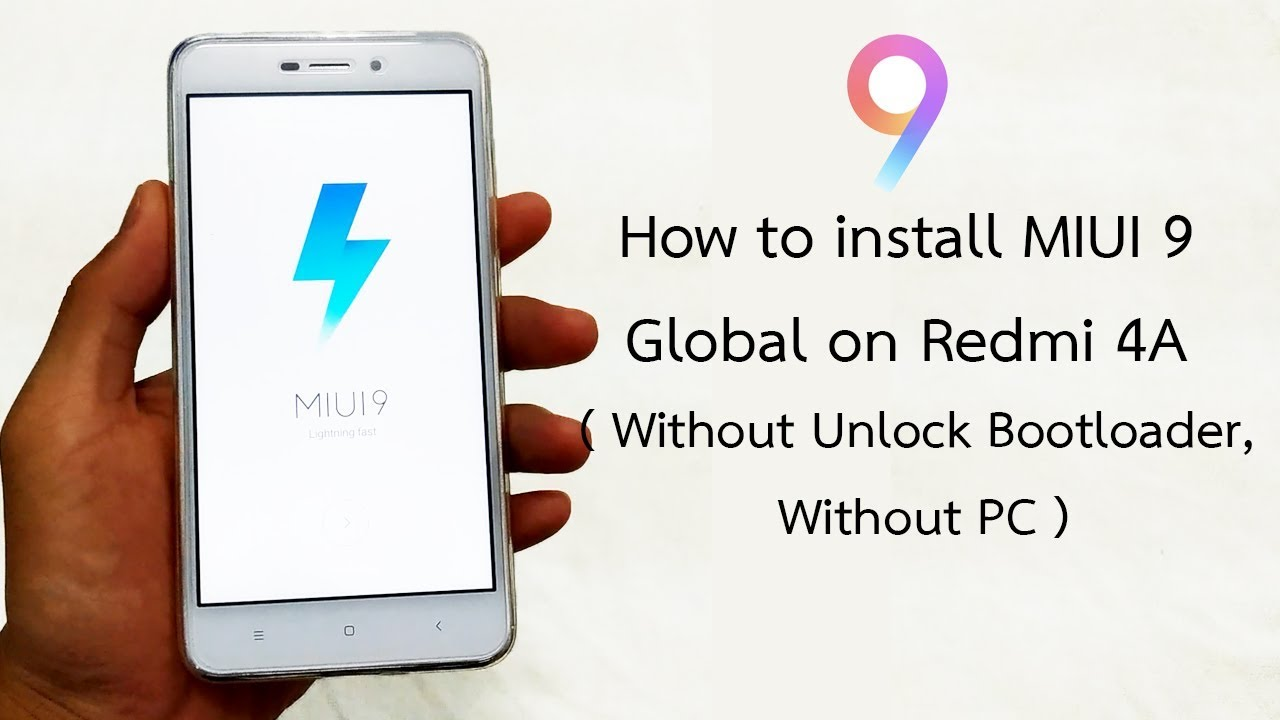 How to install MIUI 9 Global on Xiaomi Redmi 4A ( Without Unlock  Bootloader, Without PC )
