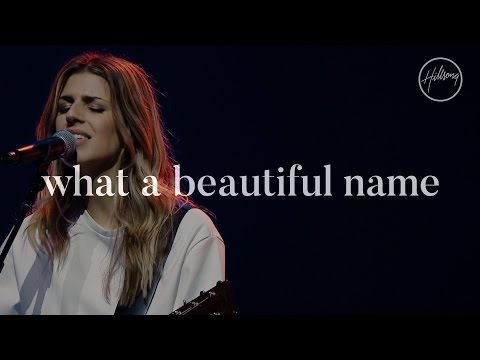 What A Beautiful Name - Hillsong Worship
