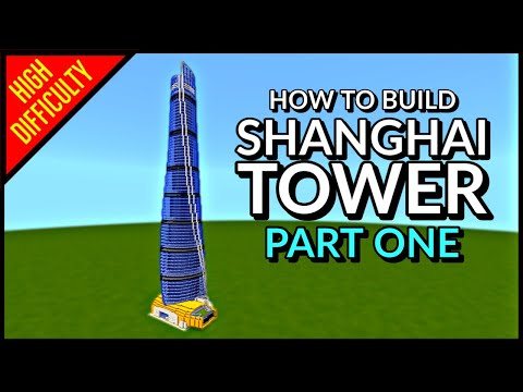 How to Build Shanghai Tower in Minecraft (Part One)   Tutorial