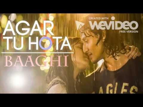 Agar Tu Hota Video Song | BAAGHI | Tiger Shroff, Shraddha Kapoor | Ankit Tiwari | Bollywood Songs