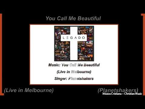 Planetshakers - You Call Me Beautiful (Live in Melbourne) (Audio)
