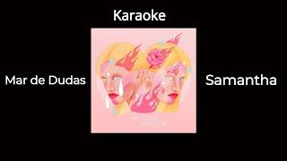 Mar de Dudas - Samantha | Karaoke
