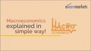 Macroeconomics explained in Simple Way!