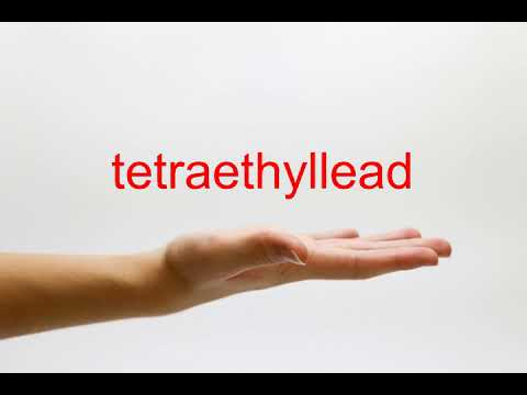 How to Pronounce tetraethyllead - American English