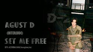 Baixar [AZE] Agust D - Interlude: Set Me Free