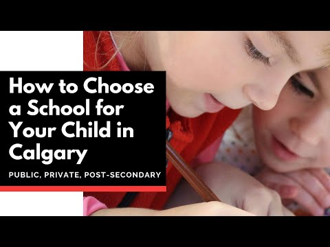 How to Choose a School for Your Child in Calgary | Public vs Private | Post-Secondary Options