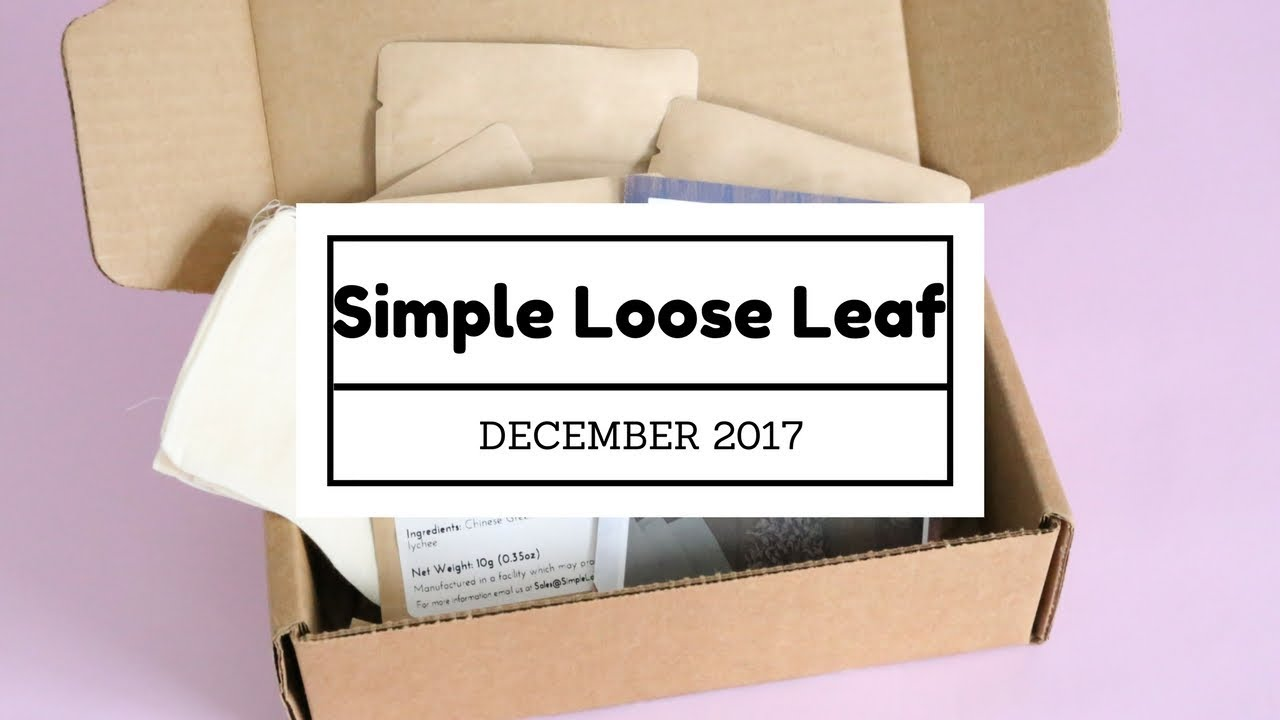 Simple Loose Leaf Subscription Box Unboxing December 2017 Youtube