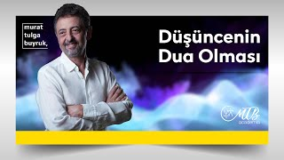 DÜŞÜNCENİN DUA OLMASI - Murat Tulga Buyruk ile Kuantum & Tasavvuf