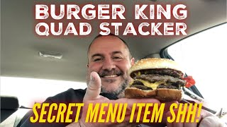 Burger King Quad Stacker (2018) | Secret Menu Item