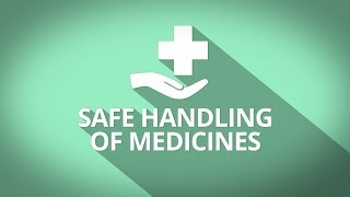 Introduction to Safe Handling of Medicines