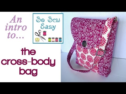 b46ef0ef0 A look at the features of the So Sew Easy Cross Body Bag pattern - YouTube