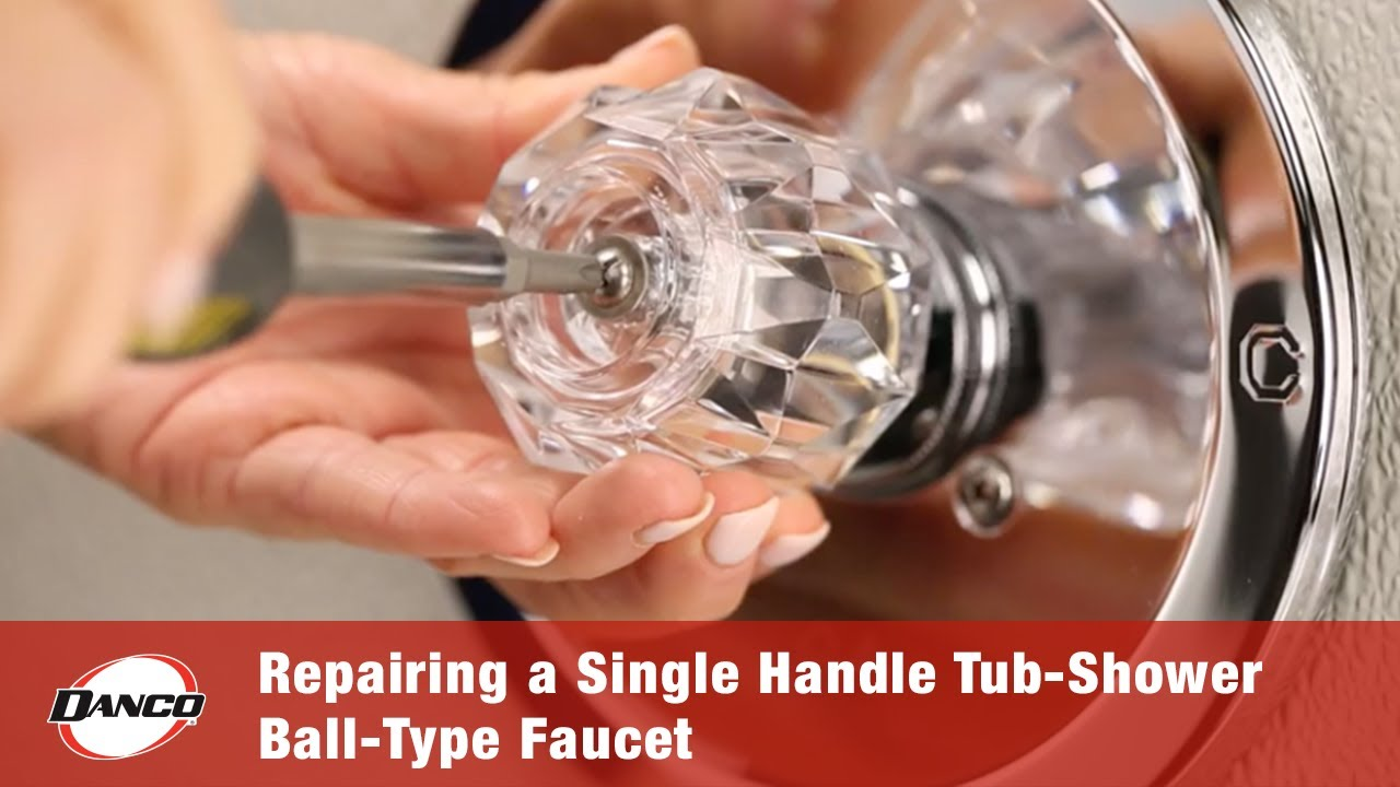 repairing a leaky single handle tub shower ball type faucet