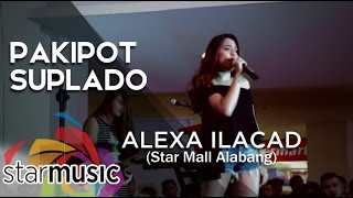 Alexa Ilacad Pakipot, Suplado Album Launch.mp3