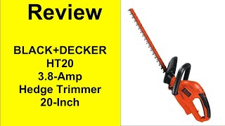 Review BLACK+DECKER HT20 3.8-Amp Hedge Trimmer, 20-Inch