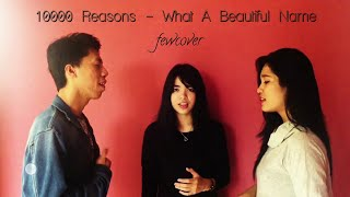 10000 Reasons - What A Beautiful Name by fewcover