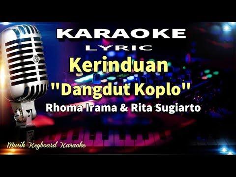 Rhoma Irama & Rita Sugiarto - Kerinduan (Dangdut Koplo) Karaoke Tanpa Vokal Jpg