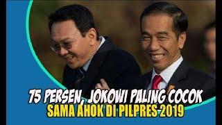 Video 75 Persen, Jokowi Paling Cocok sama Ahok di Pilpres 2019 download MP3, 3GP, MP4, WEBM, AVI, FLV Desember 2017