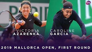 Victoria Azarenka vs. Caroline Garcia | 2019 Mallorca Open First Round | WTA Highlights