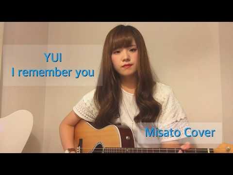 YUI I remember you 弾き語り カバー