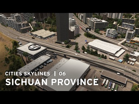 China Post - Cities Skylines: Sichuan Province - 06