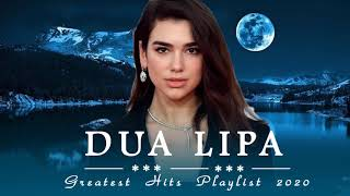 Dua Lipa Best Songs 2021 - Dua Lipa Greatest Hits Playlist Album 2021