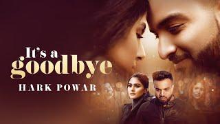 It's a GOODBYE ( Full ) , Hark Powar || Baljit Singh Deo || PNM || Latest Punjabi Songs 2018