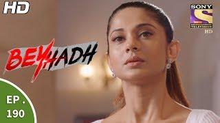 Beyhadh - बेहद - Ep 190 - 3rd July, 2017