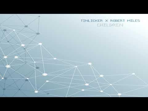 Tinlicker X Robert Miles - Children (Extended Mix)