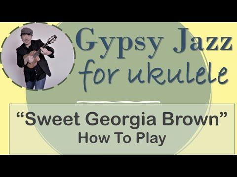 How To Play Sweet Georgia Brown For Jazz Uke Youtube
