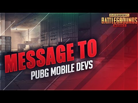 MESSAGE TO PUBG MOBILE DEVS ! WORDS FROM U GUYZ ! VOICE OF THE COMMUNITY - 동영상