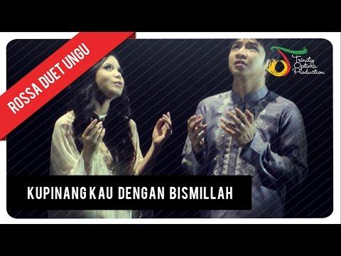 Rossa Duet UNGU - Ku Pinang Kau Dengan Bismillah (with Lyric)   VC Trinity
