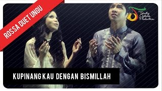 Download lagu Rossa Duet UNGU - Ku Pinang Kau dengan Bismillah (with Lyric) | VC Trinity Mp3
