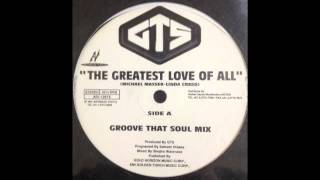 GTS feat Melodie Sexton - The Greatest Love Of All(Groove That Soul Mix)